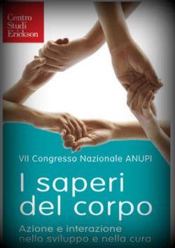 I saperi del corpo - Congresso ANUPI dal 16 al 18 marzo 2012 Riva del Garda (Tn)
