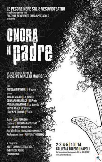 Le Pecore Nere e Vesuvio Teatro presentano : ONORA IL PADRE di Peppe Miale di Mauro_dal 2 al 5 ottobre 2014_ Galleria Toledo
